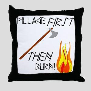 Pillage First Throw Pillow