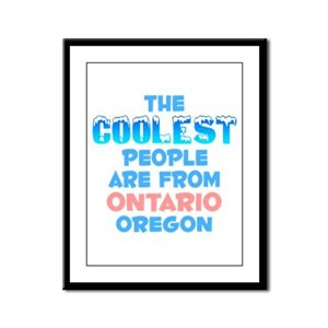 Coolest: Ontario, OR Framed Panel Print