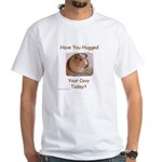 Have you hugged your cavy today? White T-Shirt