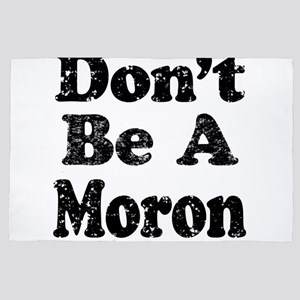 Don't Be A Moron 4' x 6' Rug
