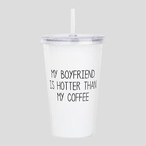 My Boyfriend Is Hotter Than My Coffee Acrylic Doub