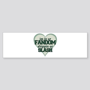 Im In Ur Fandom Bumper Sticker