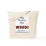My Garden Has Weed! Tote Bag