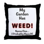 My Garden Has Weed! Throw Pillow