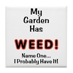 My Garden Has Weed! Tile Coaster