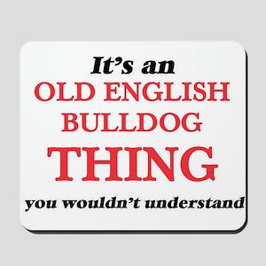 It's an Old English Bulldog thing, y Mousepad