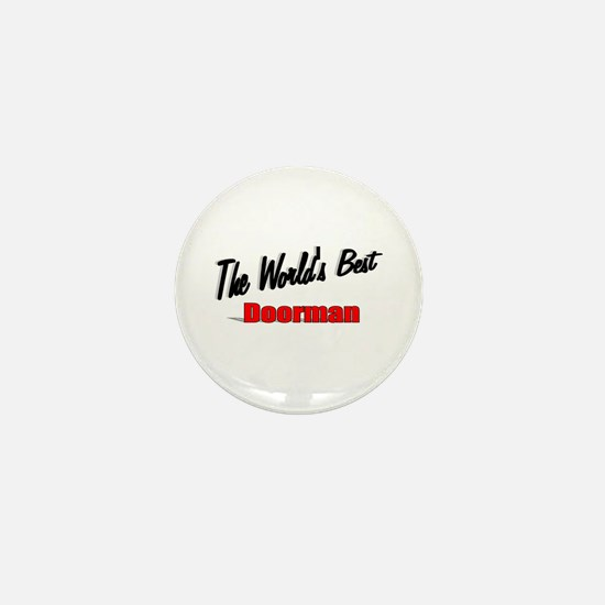 """The World's Best Doorman"" Mini Button"