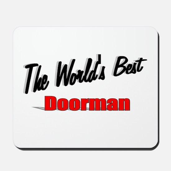 """""""The World's Best Doorman"""" Mousepad"""