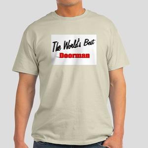 """""""The World's Best Doorman"""" Light T-Shirt"""