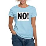 NO! Women's Light T-Shirt
