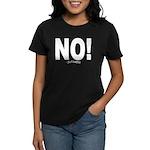 NO! Women's Dark T-Shirt