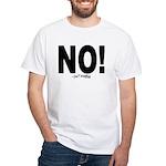 NO! White T-Shirt