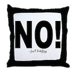 NO! Throw Pillow