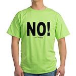 NO! Green T-Shirt