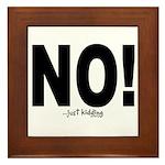 NO! Framed Tile