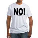NO! Fitted T-Shirt