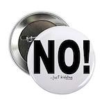 """NO! 2.25"""" Button"""