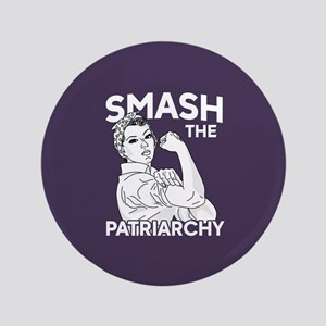 "Rosie the Riveter - Smash the Patriarc 3.5"" Button"