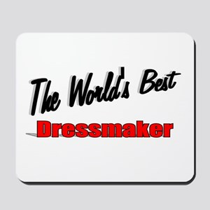 """The World's Best Dressmaker"" Mousepad"