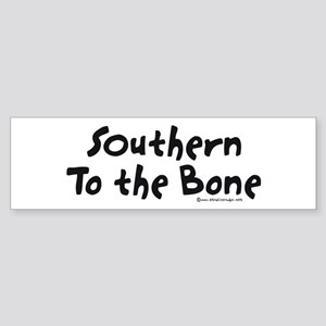 Southern to the Bone Bumper Sticker