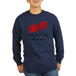 Back off My Sons are Marines Long Sleeve Dark T-S