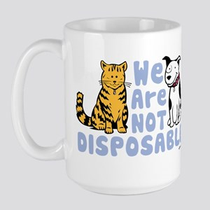 We Are Not Disposable Large Mug