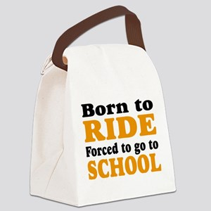 born to ride forced to go to sch Canvas Lunch Bag