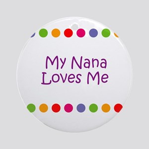 My Nana Loves Me Ornament (Round)