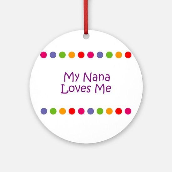 My Nana Loves Me Ornament (Round)