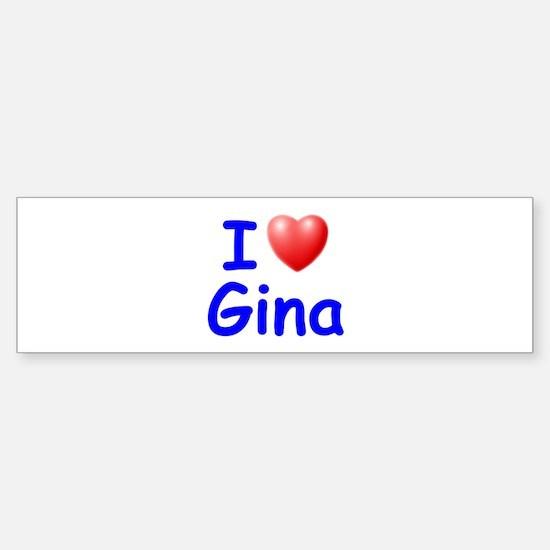 I Love Gina (Blue) Bumper Bumper Bumper Sticker