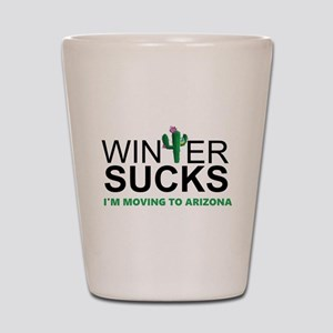 Winter Suck - I am moving to Arizona Shot Glass