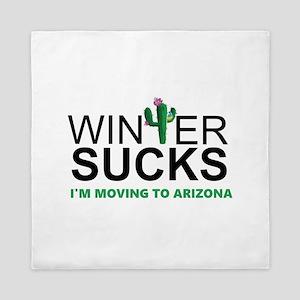 Winter Suck - I am moving to Arizona Queen Duvet