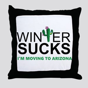 Winter Suck - I am moving to Arizona Throw Pillow