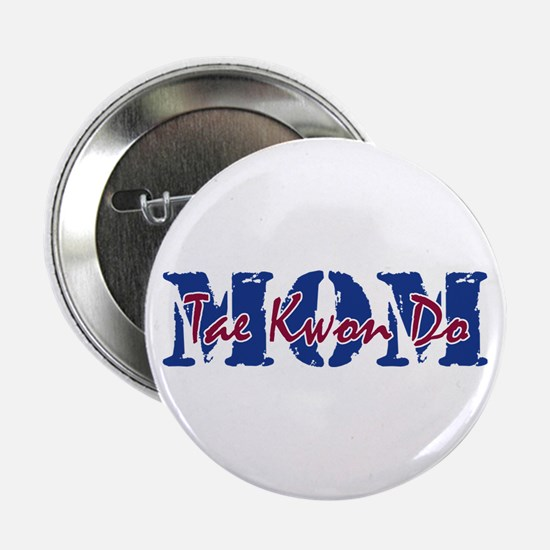 "Tae Kwon Do MOM 2.25"" Button"