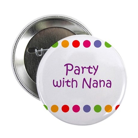 """Party with Nana 2.25"""" Button (10 pack)"""