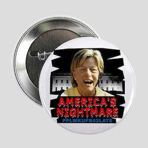 "Billary America's Nightmare 2.25"" Button"