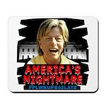 Billary America's Nightmare Mousepad
