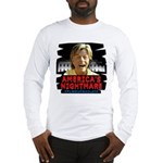 Billary America's Nightmare Long Sleeve T-Shirt