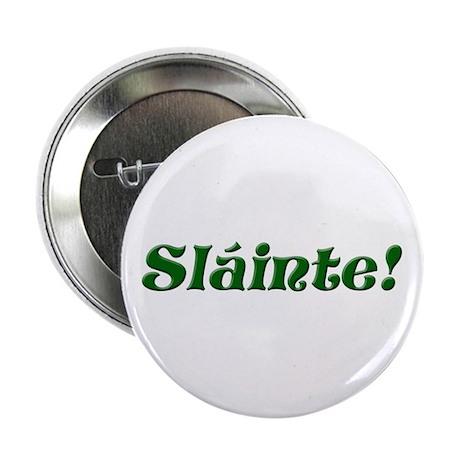 "Slainte Irish 2.25"" Button"
