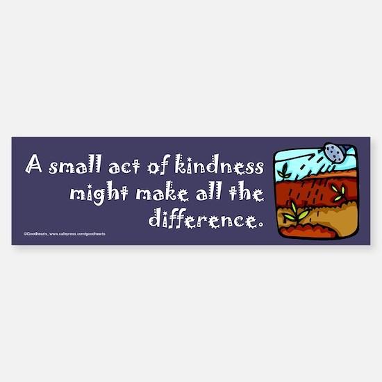 Small Act of Kindness Bumper Bumper Bumper Sticker