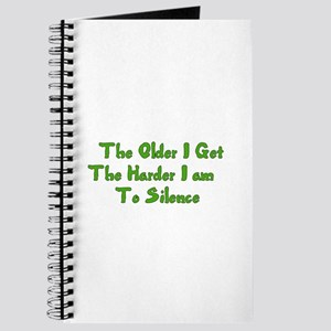 Too Old To Silence Journal