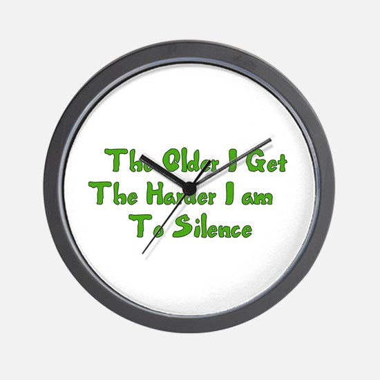 Too Old To Silence Wall Clock