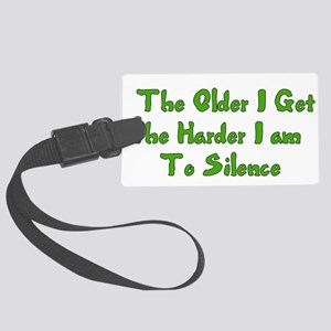 Too Old To Silence Large Luggage Tag