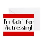 I'm Goin' for Actressing! Greeting Cards (Pk of 10