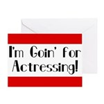 I'm Goin' for Actressing! Greeting Card