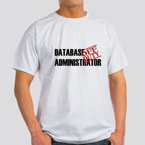 Off Duty Database Admin Light T-Shirt