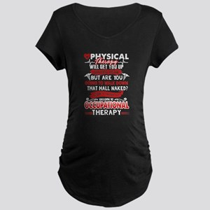 OCCUPATIONAL THERAPY SHIRT Maternity T-Shirt