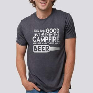 The Campfire Was Lit And There Was Beer T T-Shirt