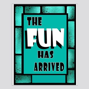 FUN ARRIVED Posters