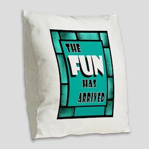 FUN ARRIVED Burlap Throw Pillow